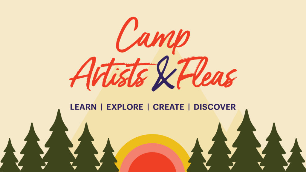 Camp Artists & Fleas